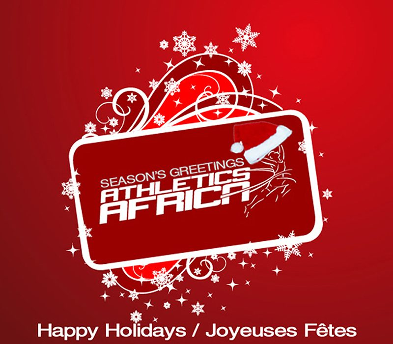 AthleticsAfrica wishes you every happiness this Holiday Season and more prosperity in the New Year.