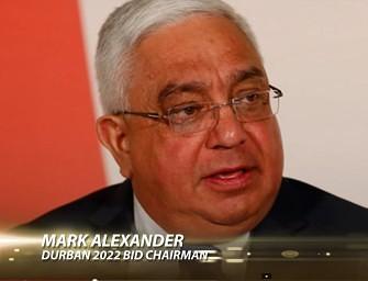 Interview with Mark Alexander – Durban 2022 Bid chairman