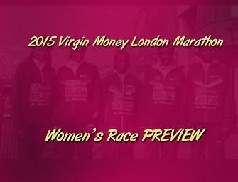 London Marathon 2015 Women's race preview