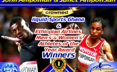 Ghanaian javelin record holder John Ampomah and national sprint queen Janet Amponsah have been crowned male and female Liquid Sports Ghana / Ethiopian Airlines Athletes of the Year 2015 respectively.